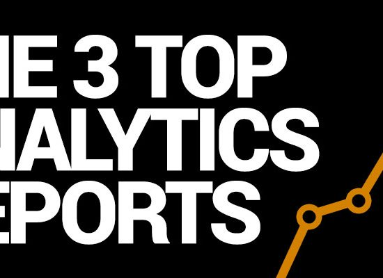 Top 3 analytics reports - Pure Design Group SEO